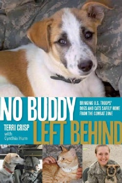 No Buddy Left Behind: Bringing U.S. Troops' Dogs and Cats Safely Home from the Combat Zone (Paperback)