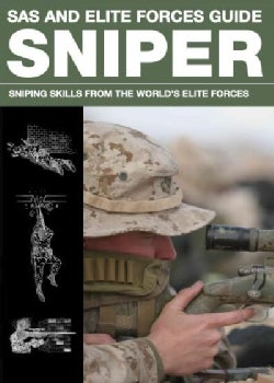 SAS and Elite Forces Sniper Guide Sniper: Sniping Skills From The World's Elite Forces (Paperback)