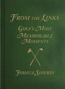 From the Links: Golf's Most Memorable Moments (Hardcover)