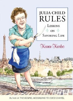 Julia Child Rules: Lessons on Savoring Life (Hardcover)