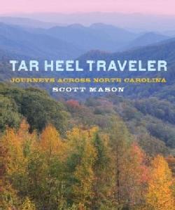 Tar Heel Traveler: Journeys Across North Carolina (Paperback)