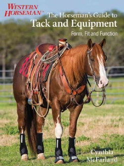 The Horseman's Guide to Tack and Equipment: Form, Fit and Function (Paperback)