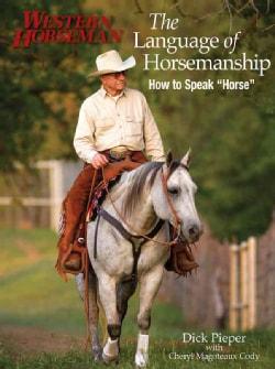 "The Language of Horsemanship: How to Speak ""Horse"" (Paperback)"