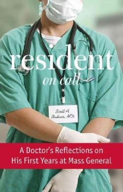 Resident On Call: A Doctor's Reflections on His First Years at Mass General (Hardcover)