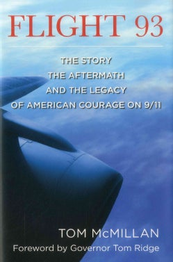 Flight 93: The Story, the Aftermath, and the Legacy of American Courage on 9/11 (Hardcover)