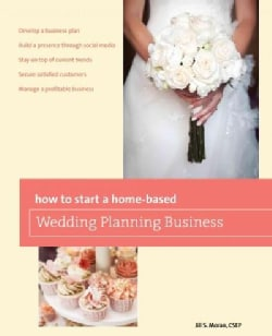 How to Start a Home-Based Wedding Planning Business (Paperback)