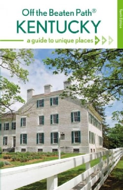 Off the Beaten Path Kentucky: A Guide to Unique Places (Paperback)