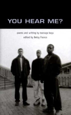 You Hear Me: Poems and Writing by Teenage Boys (Paperback)