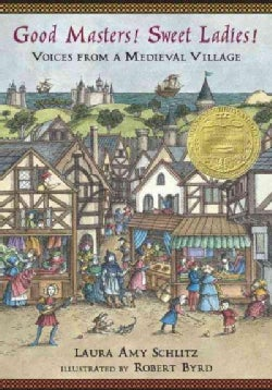 Good Masters, Sweet Ladies!: Voices from a Medieval Village (Hardcover)