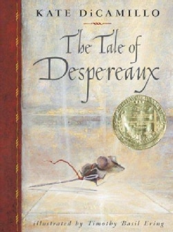 The Tale of Despereaux: Being the Story of a Mouse, a Princess, Some Soup, and a Spool of Thread (Hardcover)