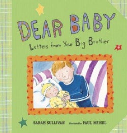 Dear Baby: Letters From Your Big Brother (Hardcover)