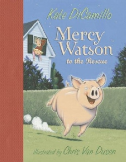 Mercy Watson to the Rescue (Hardcover)