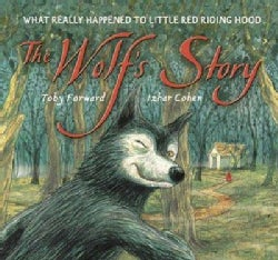 The Wolf's Story: What Really Happened To Little Red Riding Hood (Hardcover)