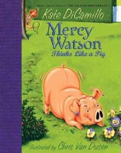 Mercy Watson Thinks Like a Pig (Hardcover)