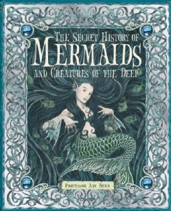 The Secret History of Mermaids and creatures of the Deep: Or the Liber Acquaticum (Hardcover)