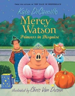 Mercy Watson: Princess in Disguise (Paperback)