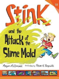 Stink and the Attack of the Slime Mold (Hardcover)