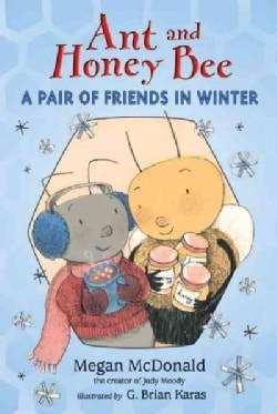 Ant and Honey Bee: A Pair of Friends in Winter (Hardcover)