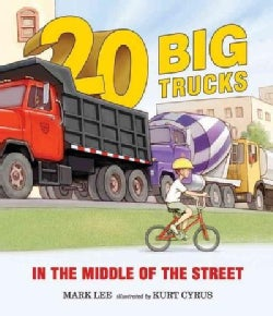20 Big Trucks in the Middle of the Street (Hardcover)