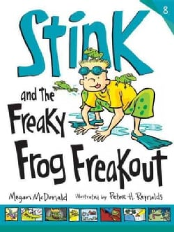 Stink and the Freaky Frog Freakout (Paperback)
