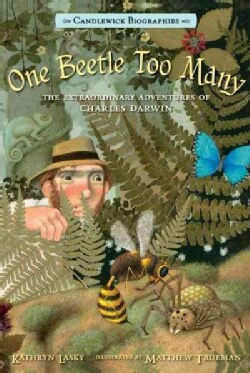 One Beetle Too Many: The Extraordinary Adventures of Charles Darwin (Hardcover)