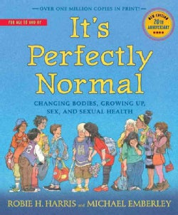 It's Perfectly Normal: Changing Bodies, Growing Up, Sex, and Sexual Health (Paperback)