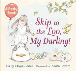 Skip to the Loo, My Darling!: A Potty Book (Hardcover)