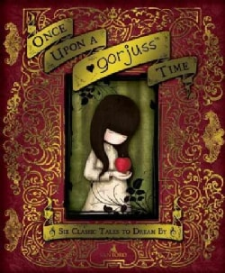 Once upon a Gorjuss Time: Six Classic Tales to Dream by (Hardcover)