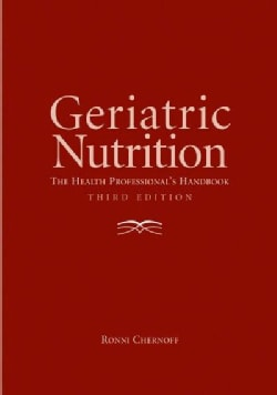 Geriatric Nutrition: The Heath Professional's Handbook (Hardcover)