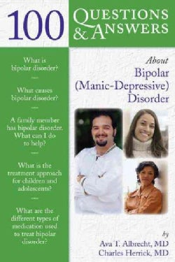100 Questions and Answers About Bipolar (Manic Depressive) Disorder (Paperback)