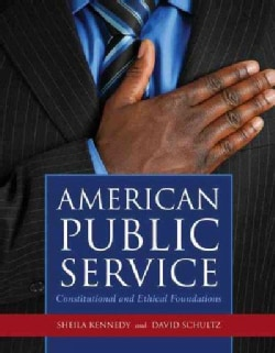 American Public Service: Constitutional and Ethical Foundations (Paperback)