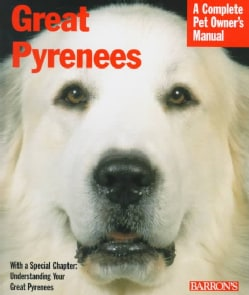 Great Pyrenees: Everything About Purchase, Care, Nutrition, Behavior, and Training (Paperback)