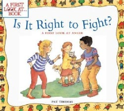 Is It Right to Fight?: A First Look at Anger (Paperback)