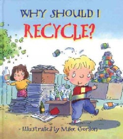 Why Should I Recycle? (Paperback)