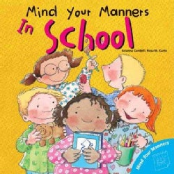 Mind Your Manners: In School (Paperback)