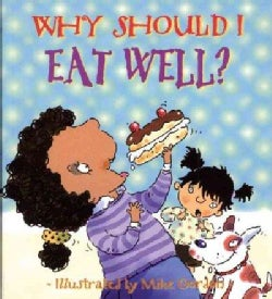 Why Should I Eat Well? (Paperback)