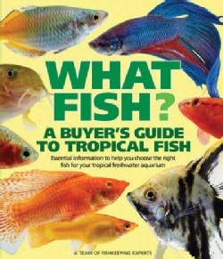 What Fish?: A Buyer's Guide to Tropical Fish (Paperback)