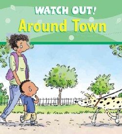 Watch Out! Around Town (Paperback)