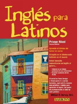 Ingles para Latinos / English for Latinos: Primer Nivel Un Camino Acia La Fluidez (Paperback)