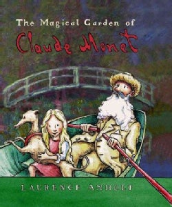 The Magical Garden of Claude Monet (Hardcover)