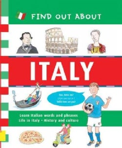 Find Out About Italy: Learn Italian Words and Phrases / Life in Italy / History and Culture (Hardcover)