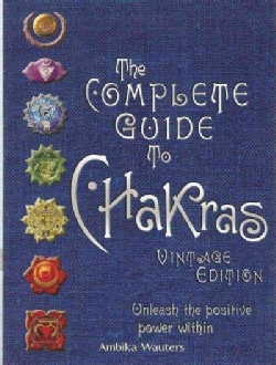 The Complete Guide to Chakras: Vintage Edition: Unleash the Positive Power Within (Hardcover)