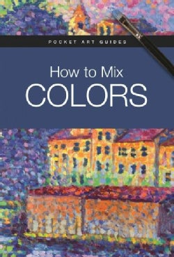 How to Mix Colors (Hardcover)