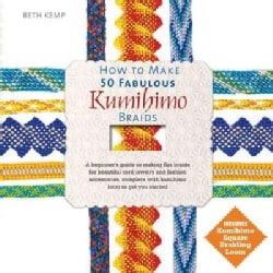 How to Make 50 Fabulous Kumihimo Braids: A Beginners Guide to Making Flat Braids for Beautiful Cord Jewelry ... (Hardcover)