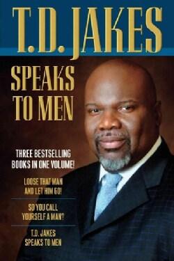 T. D. Jakes Speaks to Men (Paperback)