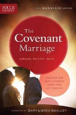 The Covenant Marriage: Explore, Reflect, Unite (Paperback)