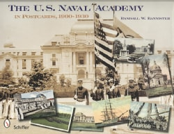 The U. S. Naval Academy: In Postcards, 1900 - 1930 (Hardcover)