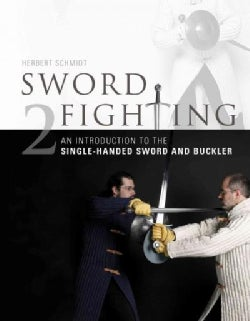 Sword Fighting: An Introduction to the Single-handed Sword and Buckler (Hardcover)
