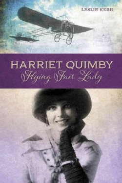 Harriet Quimby: Flying Fair Lady (Hardcover)