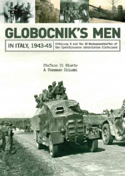 Globocniks Men in Italy 1943-45: Abteilung R and the SS-Wachmannschaften of the Operationszone Adriatisches Kust... (Hardcover)